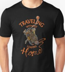 Traveling Without Leaving Home T-Shirt