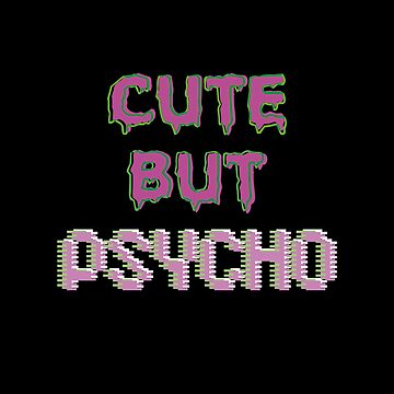 Cute but PSYCHO by OctopulseRB