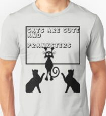 Cats are Cute and Pranksters T-Shirt