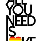 All You Need Is Love  by TheLoveShop