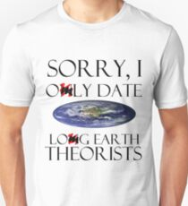 Sorry, I Omly Date Lomg Earth Theorists (Elomgated Edition) Unisex T-Shirt