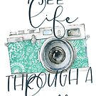 i see life through a lens by Lenore Locken