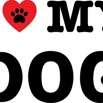 I Heart My Dog by iheartdog