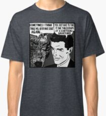 Funny Comic - Life Doesn't Make Sense Classic T-Shirt