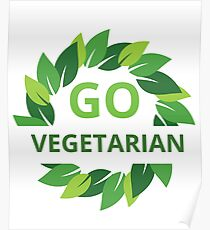 Go Vegetarian, No Meat, Go Vegan, Animal Lover, Stop Animal Cruelty,  Eco Friendly Green Leaves  Poster