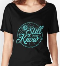 Be Still and Know tShirts & Hoodies With Bible Verses Women's Relaxed Fit T-Shirt