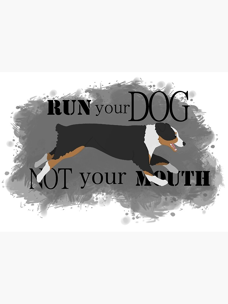 Run Your Dog Not Your Mouth Australian Shepherd black tricolour by maretjohnson