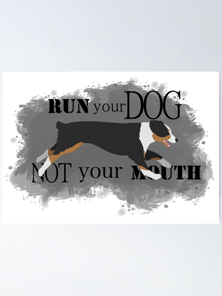 Alternate view of Run Your Dog Not Your Mouth Australian Shepherd black tricolour Poster