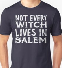 NOT EVERY WITCH LIVES IN SALEM HALLOWEEN T-SHIRT T-Shirt