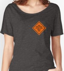 Road Work Ahead I Sure Hope It Does Vine Women's Relaxed Fit T-Shirt