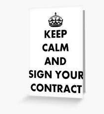 Keep Calm and Sign Your Contract Greeting Card
