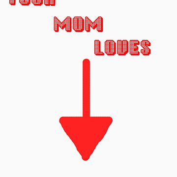Your Mom` by Lethalinjection