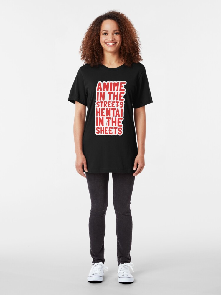 Alternate view of Anime in the streets hentai in the sheets Slim Fit T-Shirt