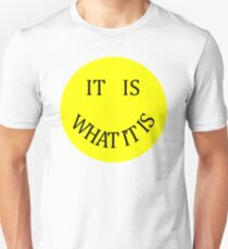 It is what it is- Smiley face T-Shirt