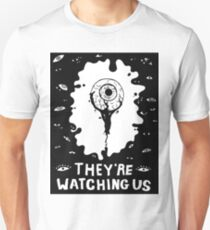 THEY'RE WATCHING US T-Shirt