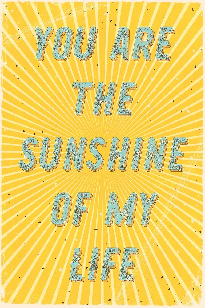You are the Sunshine of my Life by Hell-Prints