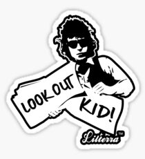Look Out Kid! It's somethin' you did by lilterra.com Sticker