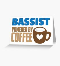 Bassist powered by coffee Greeting Card