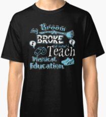 My Broom Broke So I Teach Physical Education Halloween Design Classic T-Shirt