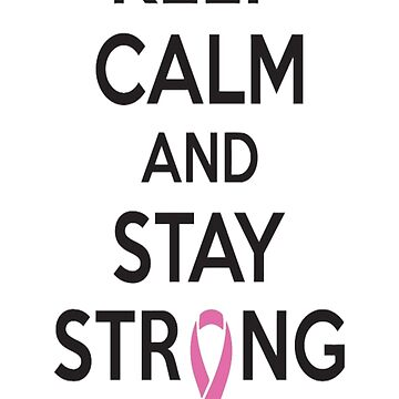Cancer - Keep calm and stay strong by HerbRe