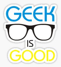 GEEK IS GOOD TSHIRT Sticker
