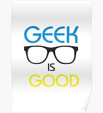 GEEK IS GOOD TSHIRT Poster