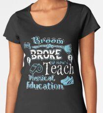 My Broom Broke So I Teach Physical Education Halloween Design Women's Premium T-Shirt
