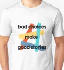 Bad Choices Make Good Stories T-Shirt