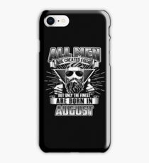 All Men Are Created Equal The Finest Are Born In August iPhone Case/Skin