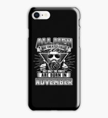 All Men Are Created Equal The Finest Are Born In November iPhone Case/Skin