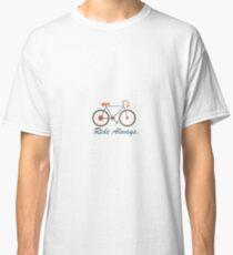 RIDE ALWAYS BIKE SHIRT Classic T-Shirt