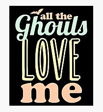 Ghouls Love Me Photographic Print