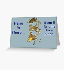 Hang in There... Greeting Card