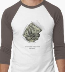 It's not what's on the outside that matters T-Shirt