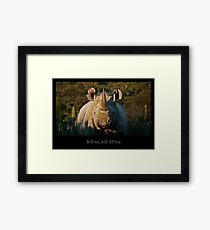 Kill us, kill Africa Framed Print