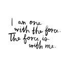 I Am One With The Force by meandthemoon