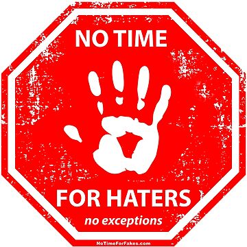 No Haters Hand Stop Sign by NoTimeForFakes