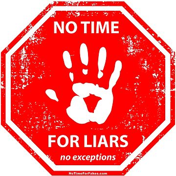 No Liars Hand Stop Sign by NoTimeForFakes