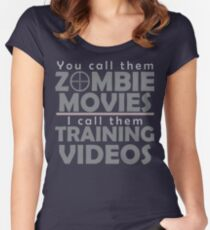 Zombie Movies Are Training Videos Women's Fitted Scoop T-Shirt