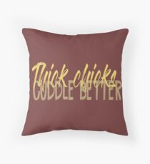 Thick Chicks Cuddle Better Throw Pillow