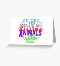 BE ONE LESS PERSON.  Greeting Card