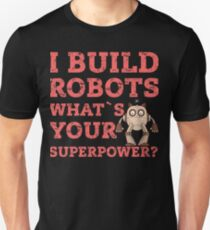 Engineer I Build Robots Science Funny Scientist T-Shirt