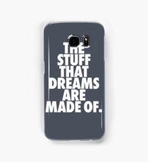 Dreams are Made Of Samsung Galaxy Case/Skin