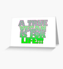 A TRUE VEGAN IS FOR LIFE! Greeting Card