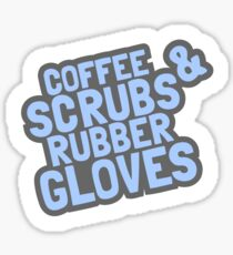 Funny Nursing Shirts Coffee, Scrubs, Rubber Gloves Nurse Tee Sticker