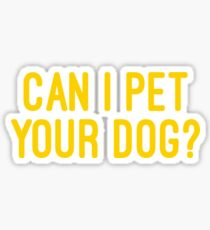 Can i pet your dog? Sticker