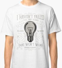 Thomas Edison - I haven't failed Classic T-Shirt