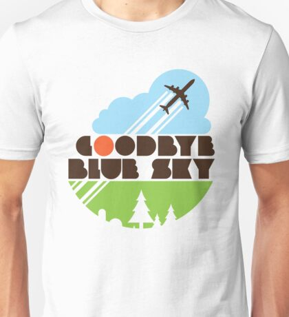 Goodbye Blue Sky Unisex T-Shirt