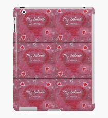 My Beloved iPad Case/Skin