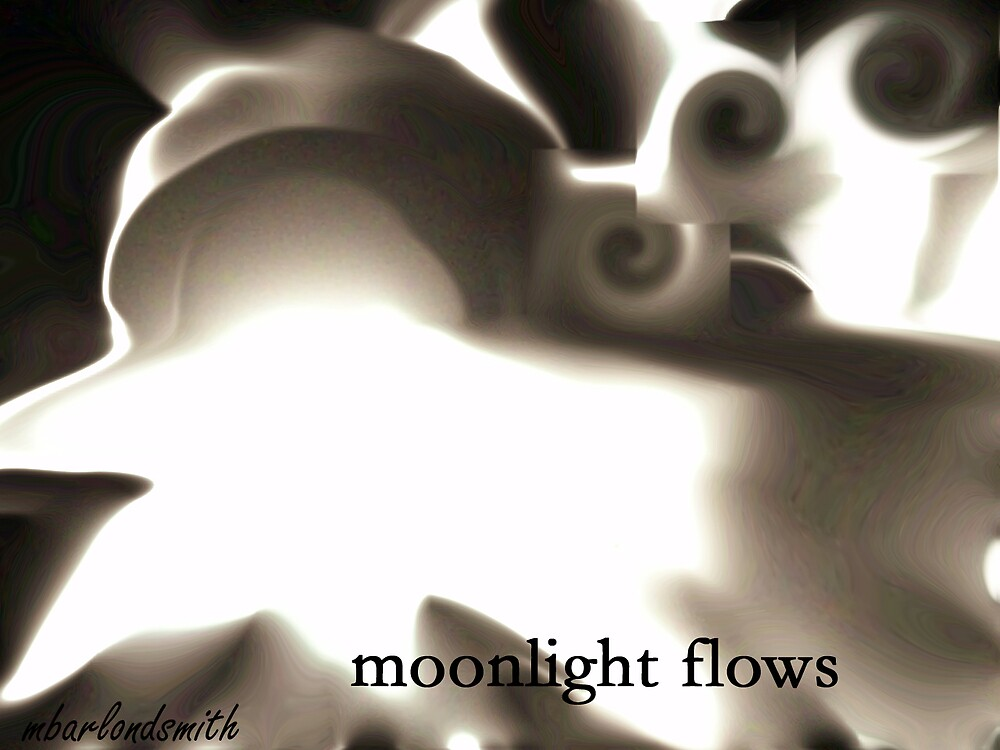 MOONLIGHT FLOWS by Michelle BarlondSmith